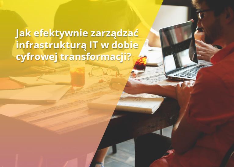 Infrastruktura It w dobie cyfrowej transformacji